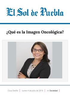 El Sol De Puebla - Qué es la Imagen Oncológica - Aury Caltagirone